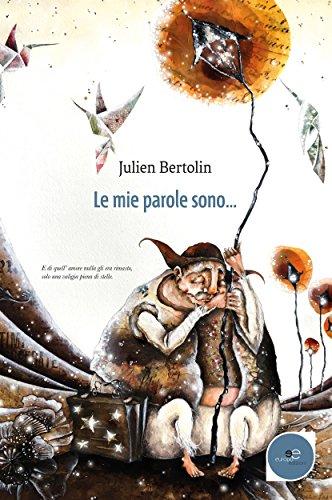 Le Mie Parole Sono por Julien Bertolin epub