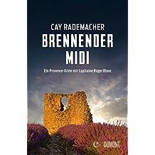 Brennender Midi: Ein Provence-Krimi mit Capitaine Roger Blanc (3)