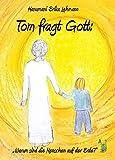 Tom fragt Gott: Warum sind die Menschen auf der Erde - Hanumani Erika Lehmann