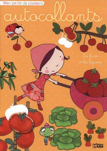 Mon jardin de couleurs : les fruits et les legumes...