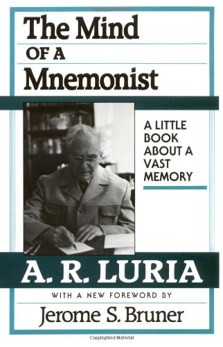 The Mind of a Mnemonist: A Little Book about a Vast Memory, With a New Foreword by Jerome S. Bruner por A. R. Luria