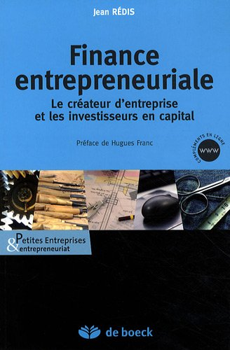 Finance entrepreneuriale : Le créateur d'entreprise et les investisseurs en capital par Jean Rédis