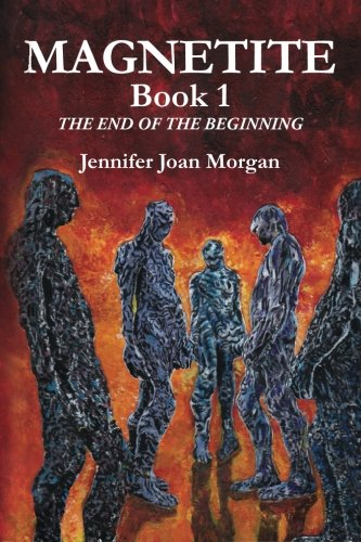 Magnetite: Book 1 The End of the Beginning