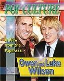 Owen & Luke Wilson (Popular Culture: A View from the Paparazzi) (Pop Culture: A View from the Paparazzi) by Hal Marcovitz (2007-09-01)