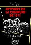 Histoire de La Commune de 1871: édition intégrale
