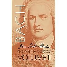 Johann Sebastian Bach: His Work and Influence on the Music of Germany, 1685-1750