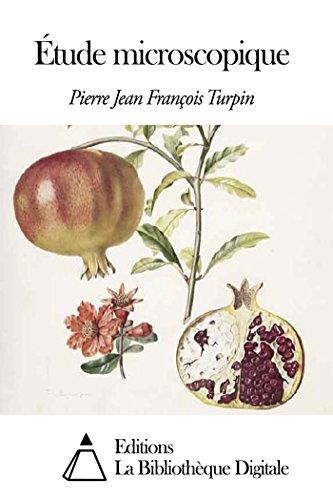 Étude microscopique par Pierre Jean François Turpin