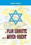 Le Plan Sioniste pour le Moyen-Orient de Oded Yinon (8 avril 2015) Broché