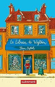 Le Libraire de Wigtown par Shaun Bythell