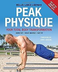 Peak Physique: Your Total Body Transformation by Hollis Lance Liebman (18-Dec-2014) Paperback