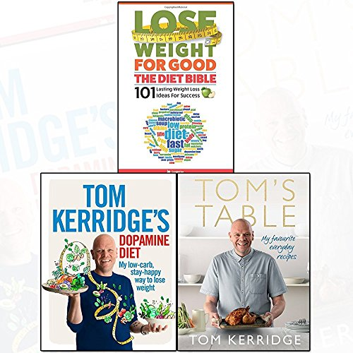 tom kerridge lose weight for good 3 books collection set (dopamine diet: my low-carb, stay-happy way to lose weight, tom's table: my favourite everyday recipes, the diet bible,Lose Weight for Good: Full-flavour cooking for a low-calorie diet)