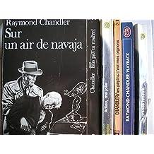 raymond chandler - lot 6 livres : sur un air de navaja - la grande fenetre - playback - les pépins c'est mes oignons - adieu ma jolie - fais pas ta rosiere
