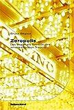 Zeropolis - Las Vegas als Sinnbild des Amerikanischen Traums - Bruce Begout
