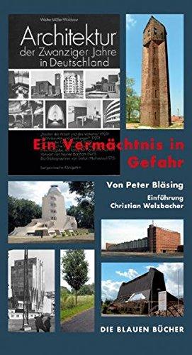"""""""Architektur der Zwanziger Jahre in Deutschland"""" - Ein Vermächtnis in Gefahr (Die Blauen Bücher) Buch-Cover"""