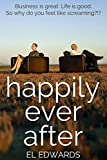 Best Life Is Good Life Evers - Happily Ever After: Business is great. Life is Review