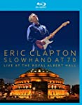 Eric Clapton : Slowhand at 70 Live at...