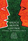 Image de Speech Motor Control: In Normal and Disordered Speech