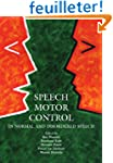 Speech Motor Control: In Normal and D...