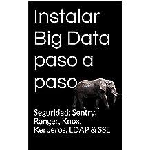 Instalar Big Data paso a paso: Seguridad: Sentry, Ranger, Knox, Kerberos, LDAP & SSL