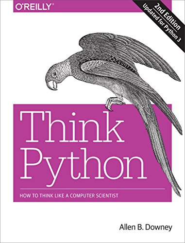 Think Python: How to Think Like a Computer Scientist por Allen B. Downey