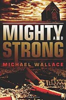 Mighty and Strong par [Wallace, Michael]