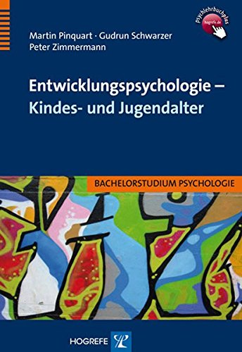 Entwicklungspsychologie – Kindes- und Jugendalter (Bachelorstudium Psychologie)