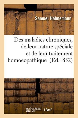 Des maladies chroniques, de leur nature spéciale et de leur traitement homoeopathique par Samuel Hahnemann