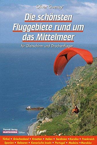 Die schönsten Fluggebiete rund um das Mittelmeer: Für Gleitschirm- und Drachenflieger