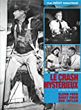 Le crash mystérieux (version restaurée) [Édition remasterisée]
