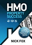 HMO Property Success: The proven strategy for financial freedom through multi-let property investing