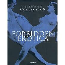 Forbidden Erotica : The Rotenberg Collection
