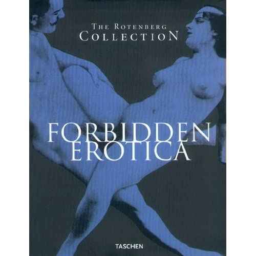 Forbidden Erotica : The Rotenberg Collection