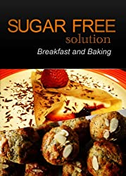 Sugar-Free Solution - Breakfast and Baking Recipes - 2 book pack
