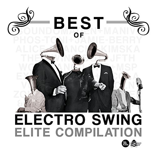 Best of Electro Swing Elite Compilation