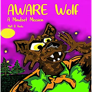 AWARE Wolf: A Mindset Mission (Empowering Minds Book Series 1)