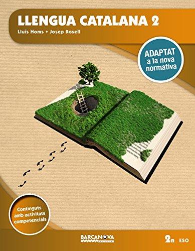 Llengua catalana 2n ESO. Llibre de l'alumne: Adaptat a la nova normativa (Arrels) por Lluís Homs