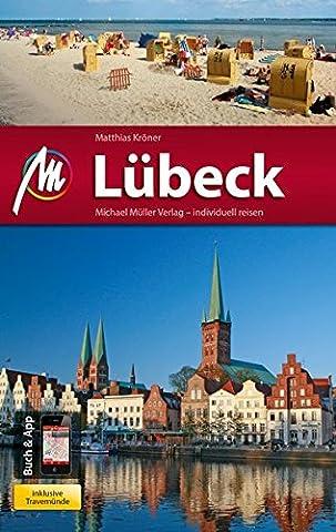 Lübeck MM-City: inkl. Travemünde Reiseführer mit vielen praktischen Tipps und kostenloser App.