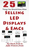 25 Things You Should Know When Selling LED Displays & EMCs: Business is Ever Channing ~ Your SIGN Should Be Too! (English Edition)