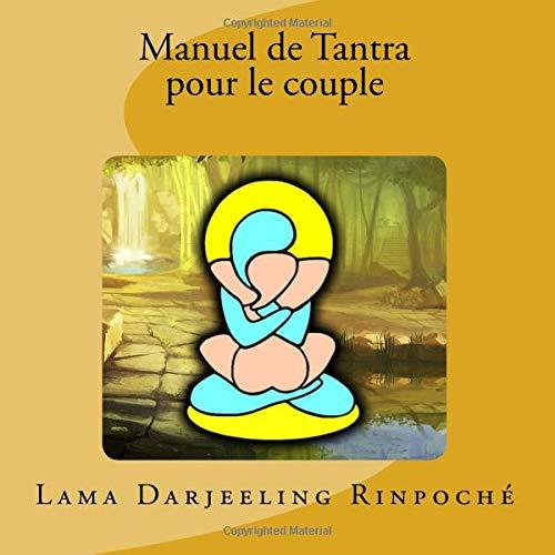 Manuel de Tantra pour le couple par Lama Darjeeling Rinpoché