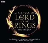 The Lord Of The Rings: The Trilogy: The Complete Collection Of The Classic BBC Radio Production (BBC Radio Collection) - J.R.R. Tolkien