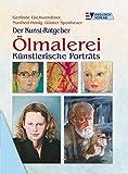 Der Kunst-Ratgeber. Ölmalerei. Künstlerische Porträts