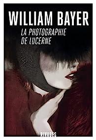 """Résultat de recherche d'images pour """"la photographie de lucerne / william Bayer"""""""