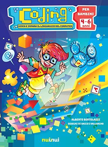 Coding. Gioca e impara il linguaggio del computer. Ediz. a colori