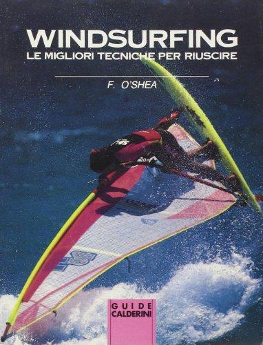 Windsurfing. Le migliori tecniche per riuscire