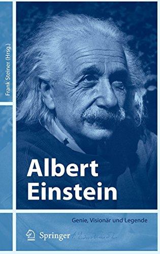 Albert Einstein: Genie, Visionär und Legende: Genie, Visionar Und Legende
