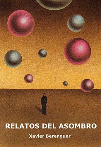 Relatos del asombro: Nueve cuentos de fantasía y ciencia ficción