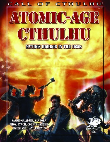 Atomic-Age Cthulhu: Mythos Horror in the 1950s (Call of Cthulhu roleplaying) by Brian Sammons (2013-02-04)