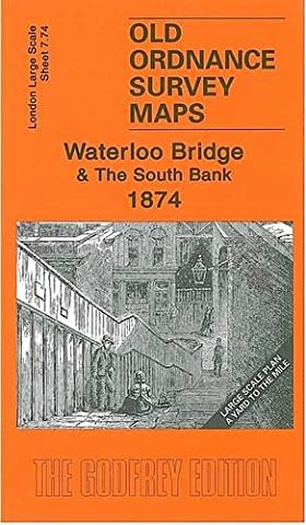 Waterloo Bridge & The South Bank 1874: London Large Scale 07.74 (Old Ordnance Survey Maps of London - Yard to the