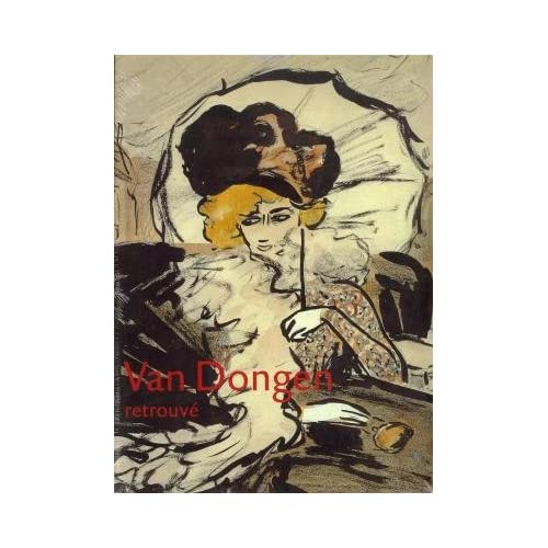 Kees Van Dongen - Retrouvé - L'Oeuvre sur Papier - 1895 - 1912