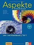 Aspekte 2 (B2) in Teilbänden - Lehr- und Arbeitsbuch Teil 1 mit 2 Audio-CDs : Mittelstufe Deutsch
